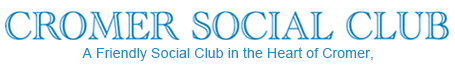 Cromer Social Club | A Club for all in the Heart of Cromer